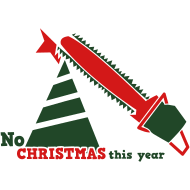 NO-CHRISTMAS-THIS-YEAR-with-chainsaw-i-hate-christmas